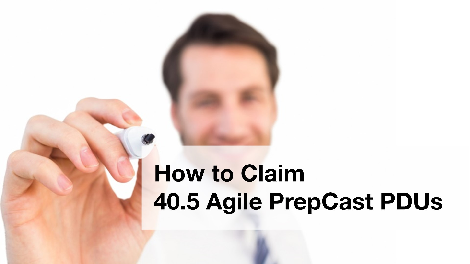 PDUs - How to Claim 40.5 Agile PrepCast PDUs