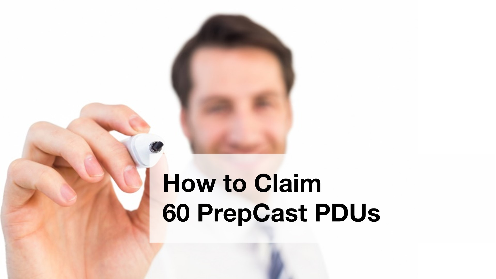 PDUs - How to Claim 60 PrepCast PDUs
