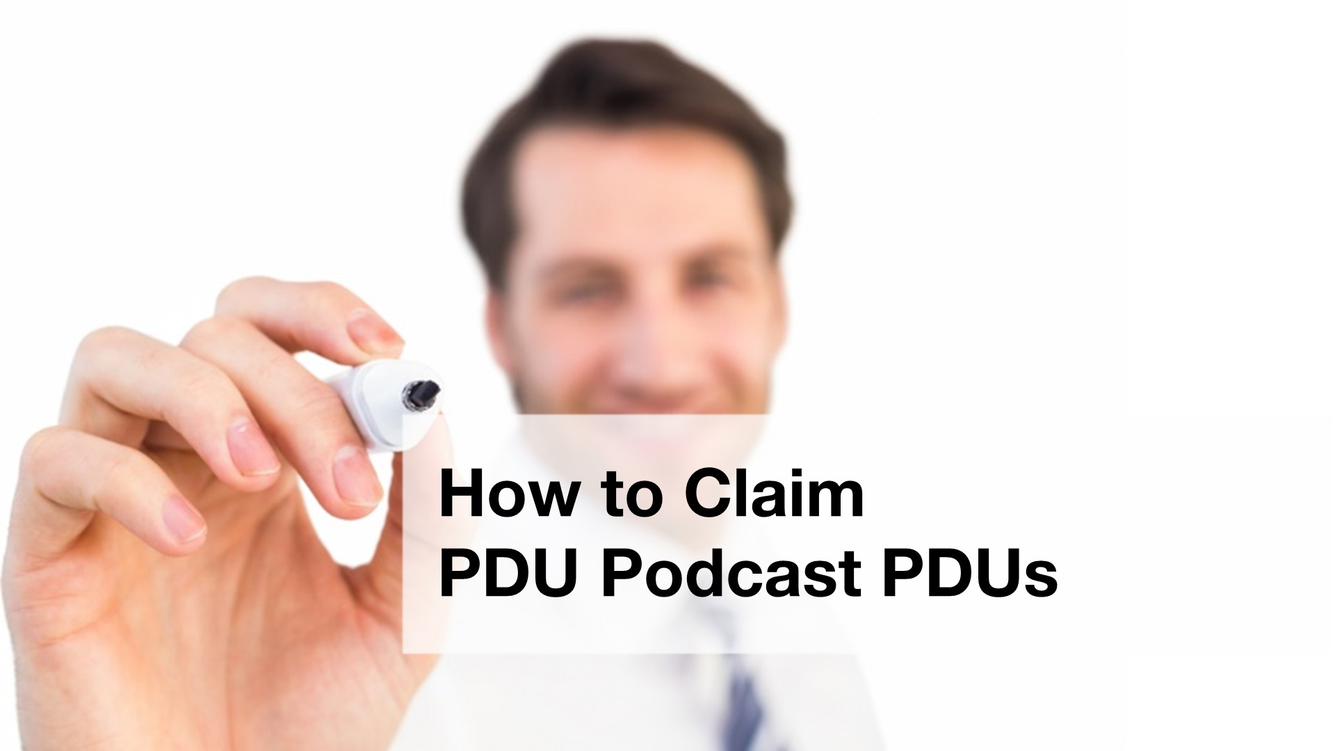 PDUs - How to Claim PDU Podcast PDUs