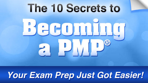 The Ten Secrets to Becoming A PMP