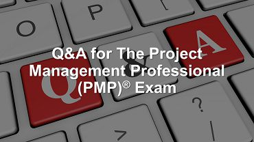 Q&A For The PMP Exam