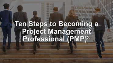 Ten Easy Steps to Becoming a PMP